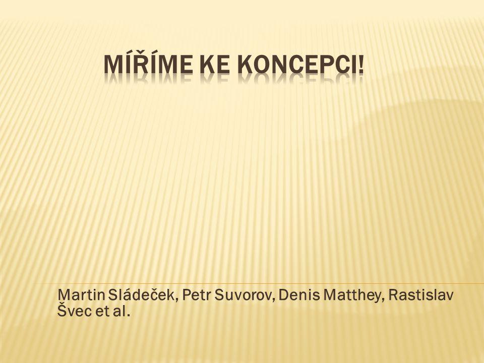 Martin Sládeček, Petr Suvorov, Denis Matthey, Rastislav Švec et al.
