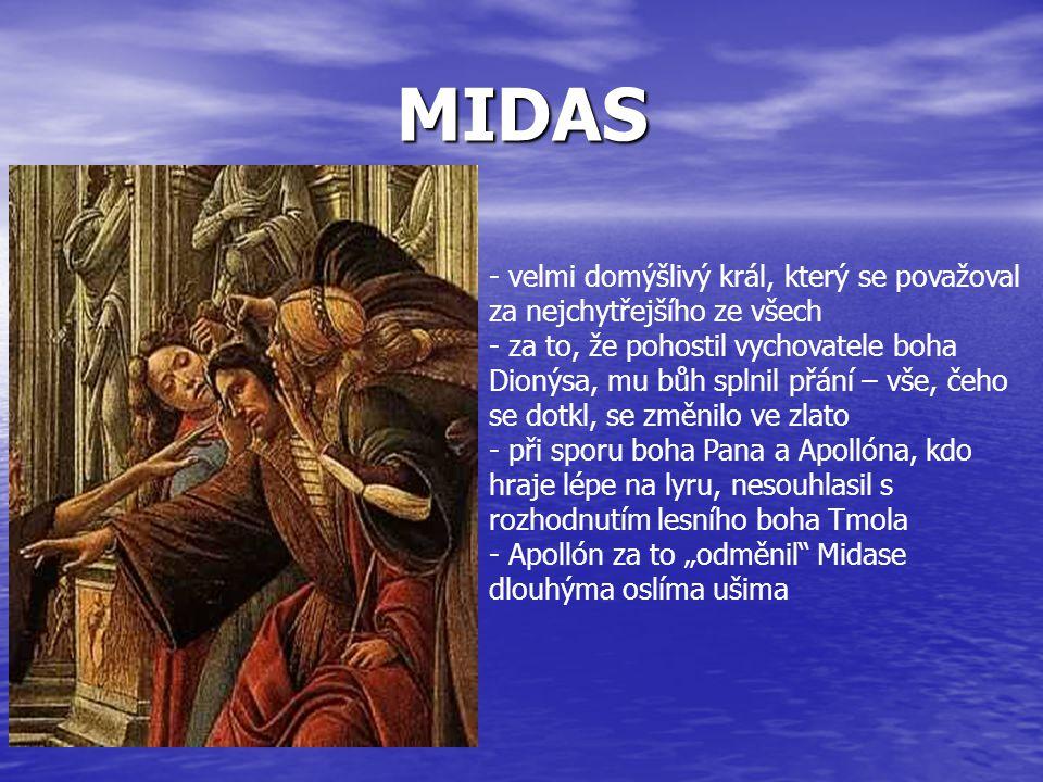 MIDAS velmi domýšlivý král, který se považoval