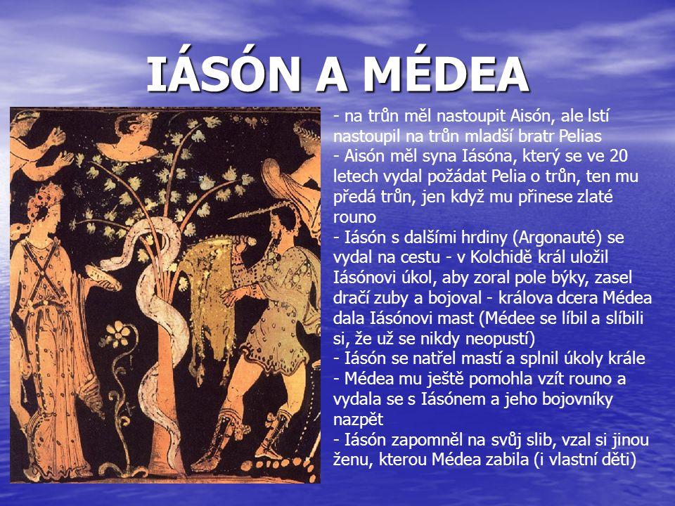 IÁSÓN A MÉDEA na trůn měl nastoupit Aisón, ale lstí nastoupil na trůn mladší bratr Pelias.