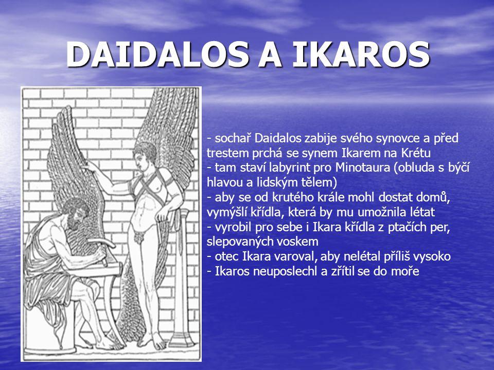 DAIDALOS A IKAROS sochař Daidalos zabije svého synovce a před