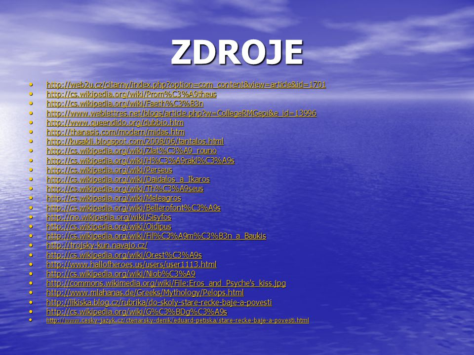 ZDROJE http://web2u.cz/citarny/index.php option=com_content&view=article&id=1701. http://cs.wikipedia.org/wiki/Prom%C3%A9theus.