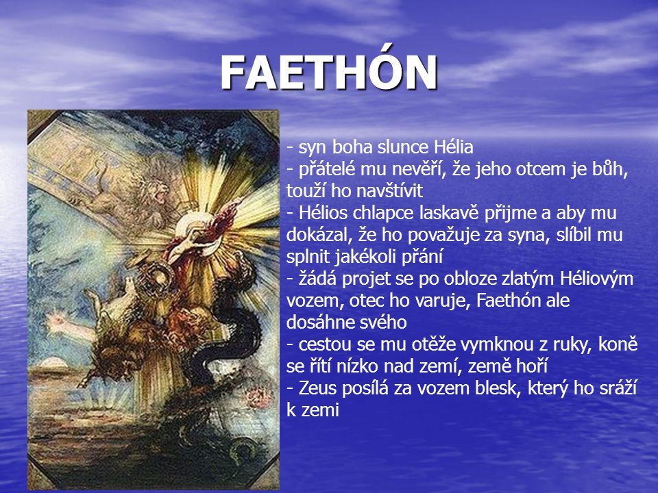 FAETHÓN syn boha slunce Hélia přátelé mu nevěří, že jeho otcem je bůh,