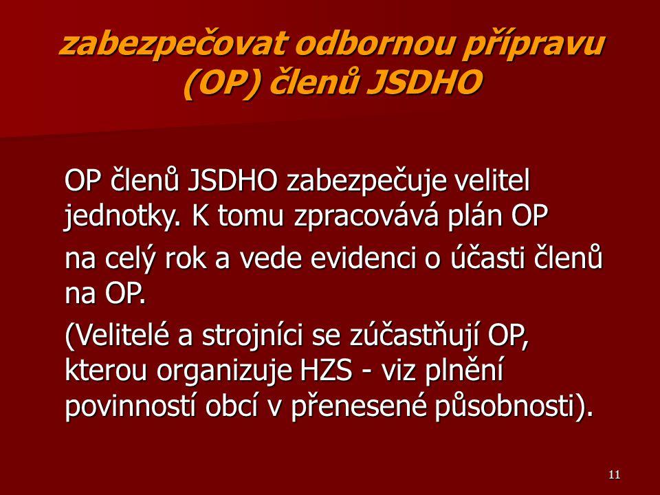zabezpečovat odbornou přípravu (OP) členů JSDHO
