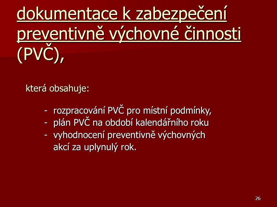 dokumentace k zabezpečení preventivně výchovné činnosti (PVČ),