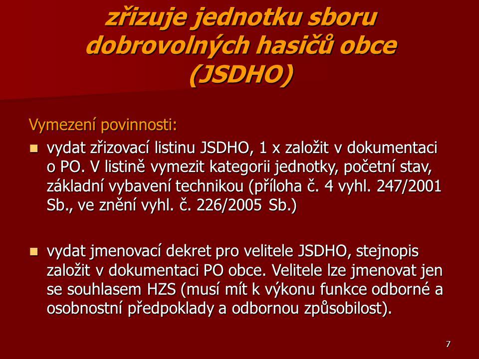 zřizuje jednotku sboru dobrovolných hasičů obce (JSDHO)