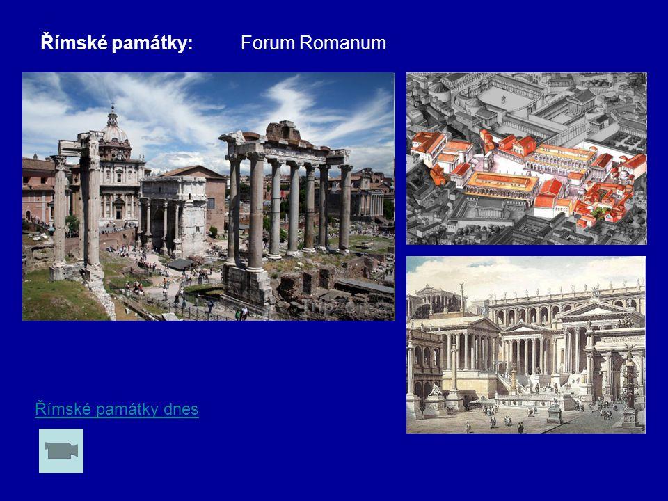 Římské památky: Forum Romanum Římské památky dnes