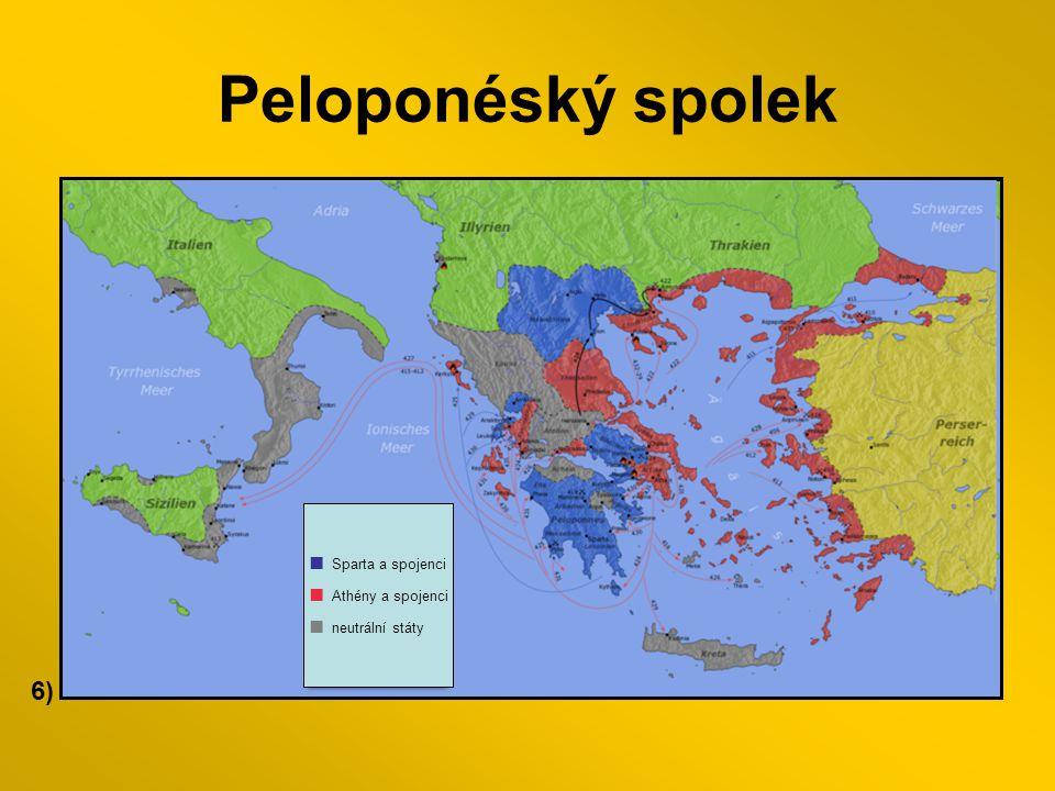 Peloponéský spolek ■ Sparta a spojenci ■ Athény a spojenci ■ neutrální státy 6)