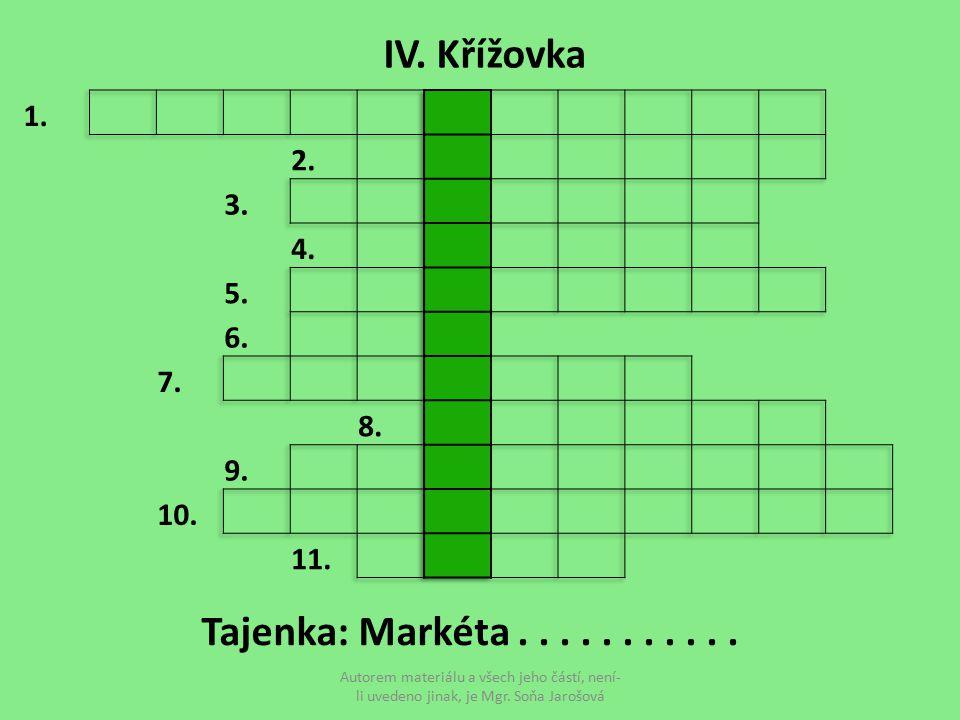 IV. Křížovka Tajenka: Markéta . . . . . . . . . . .