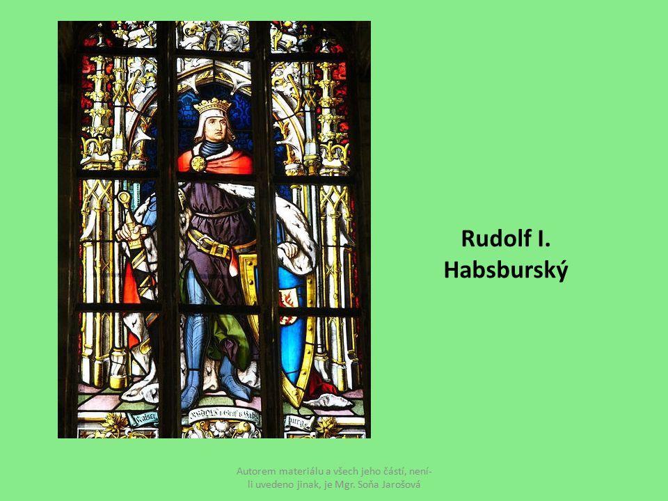 Rudolf I. Habsburský Autorem materiálu a všech jeho částí, není-li uvedeno jinak, je Mgr.