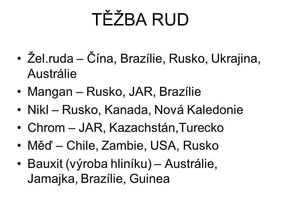 TĚŽBA RUD Žel.ruda – Čína, Brazílie, Rusko, Ukrajina, Austrálie