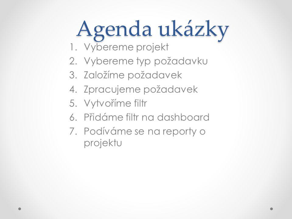 Agenda ukázky Vybereme projekt Vybereme typ požadavku