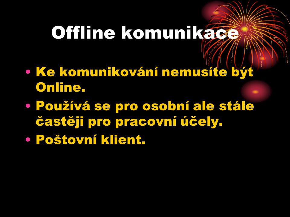 Offline komunikace Ke komunikování nemusíte být Online.