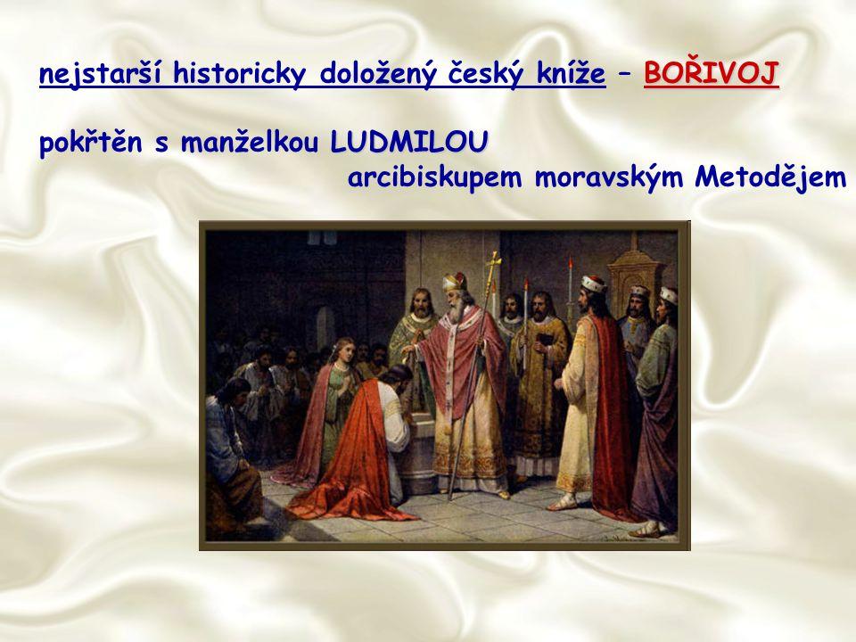 nejstarší historicky doložený český kníže – BOŘIVOJ