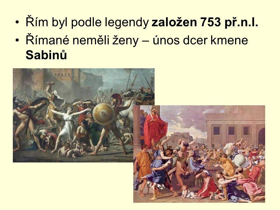 Řím byl podle legendy založen 753 př.n.l.