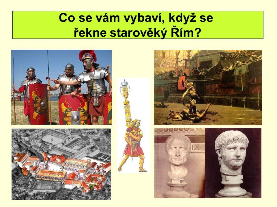 Co se vám vybaví, když se řekne starověký Řím