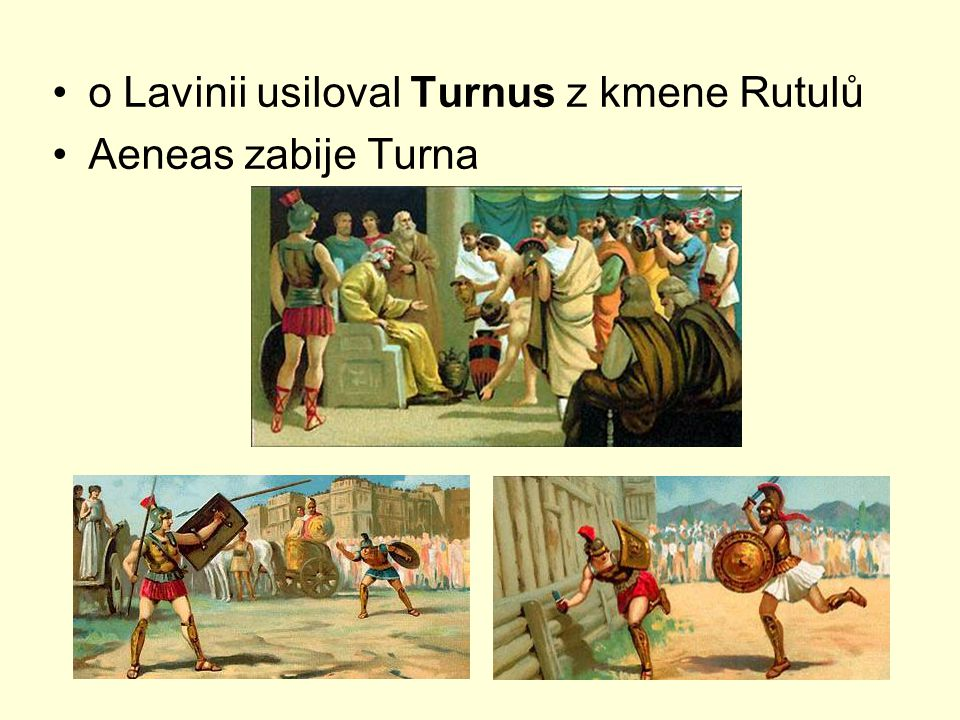 o Lavinii usiloval Turnus z kmene Rutulů