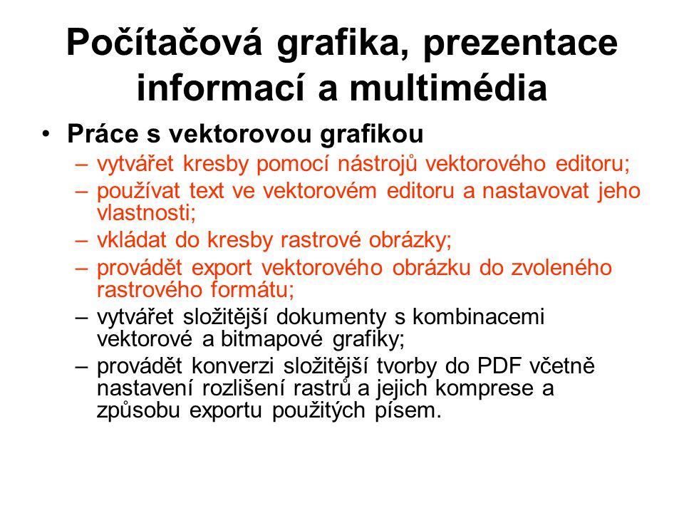 Počítačová grafika, prezentace informací a multimédia