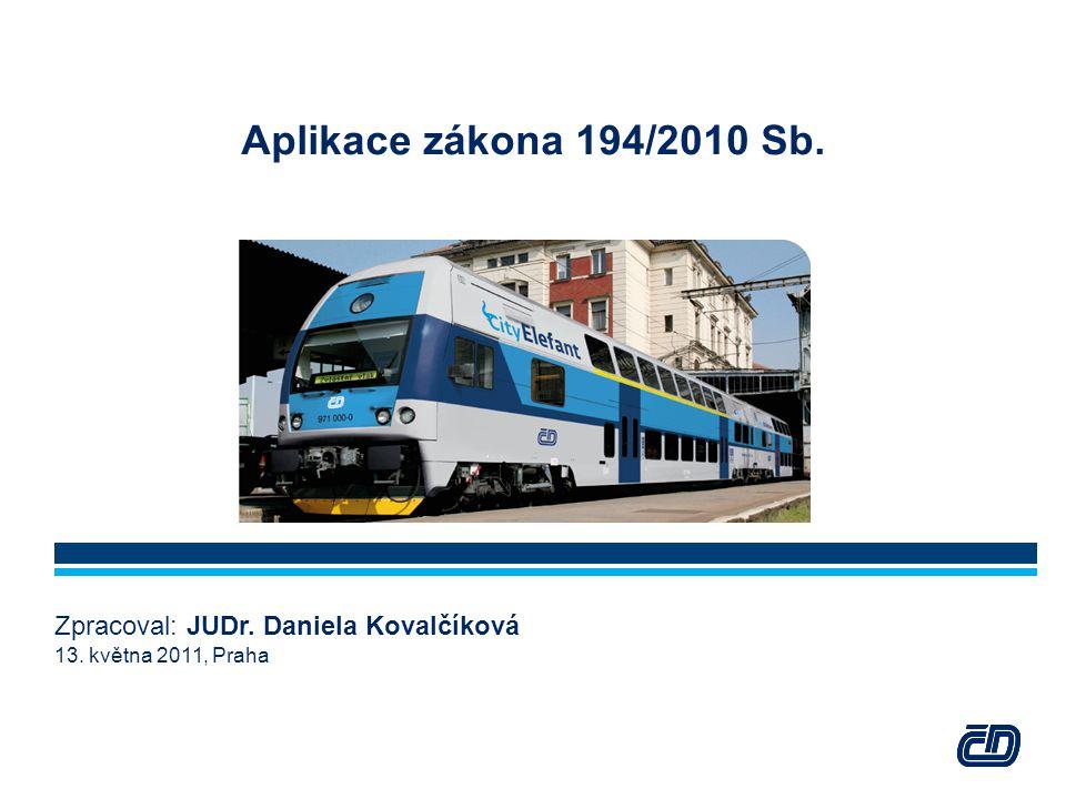 Aplikace zákona 194/2010 Sb. Zpracoval: JUDr. Daniela Kovalčíková