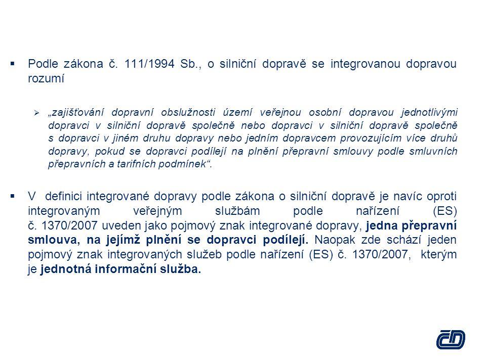 Podle zákona č. 111/1994 Sb., o silniční dopravě se integrovanou dopravou rozumí