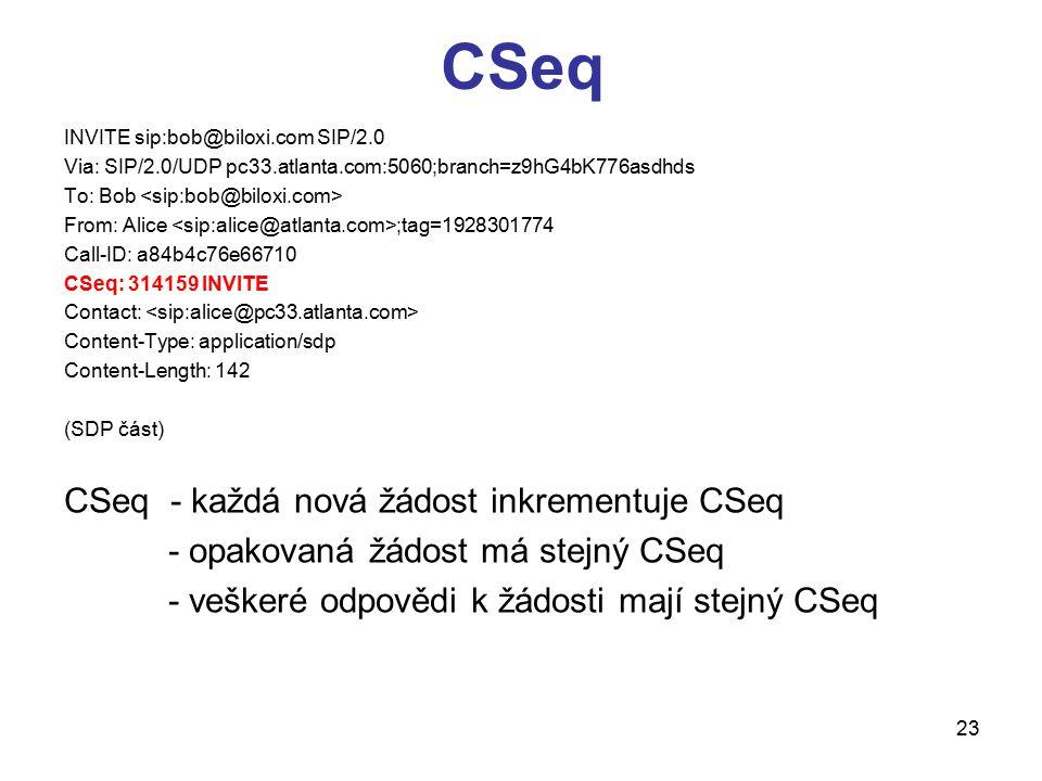CSeq CSeq - každá nová žádost inkrementuje CSeq