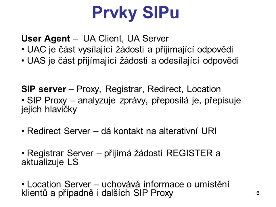 Prvky SIPu User Agent – UA Client, UA Server