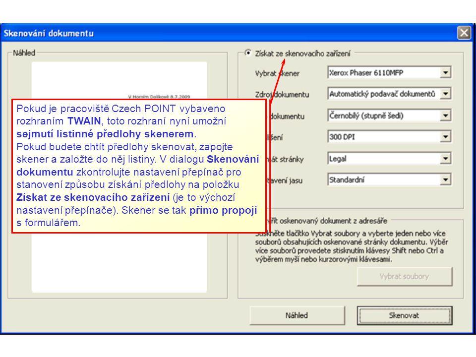Pokud je pracoviště Czech POINT vybaveno rozhraním TWAIN, toto rozhraní nyní umožní