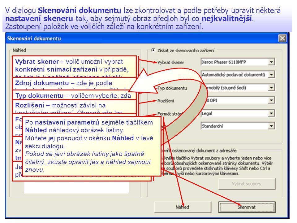 V dialogu Skenování dokumentu lze zkontrolovat a podle potřeby upravit některá nastavení skeneru tak, aby sejmutý obraz předloh byl co nejkvalitnější. Zastoupení položek ve voličích záleží na konkrétním zařízení.