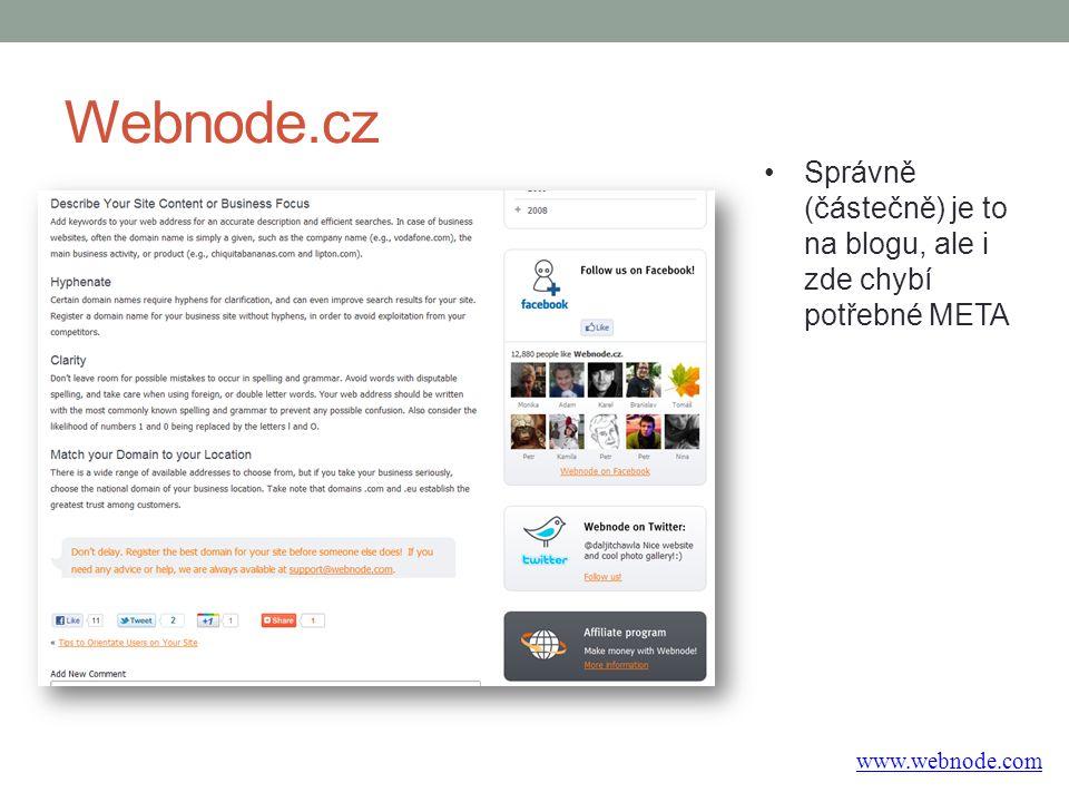 Webnode.cz Správně (částečně) je to na blogu, ale i zde chybí potřebné META www.webnode.com