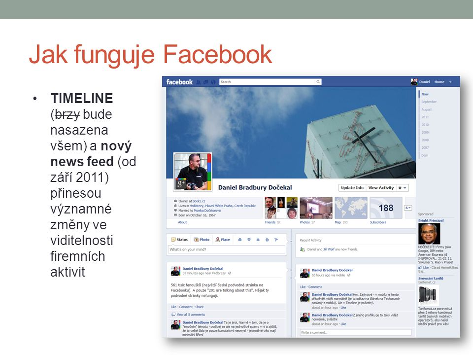 Jak funguje Facebook TIMELINE (brzy bude nasazena všem) a nový news feed (od září 2011) přinesou významné změny ve viditelnosti firemních aktivit.