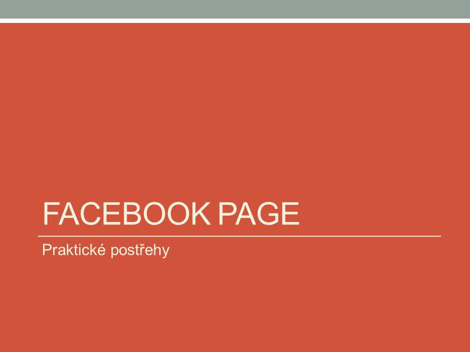 Facebook Page Praktické postřehy