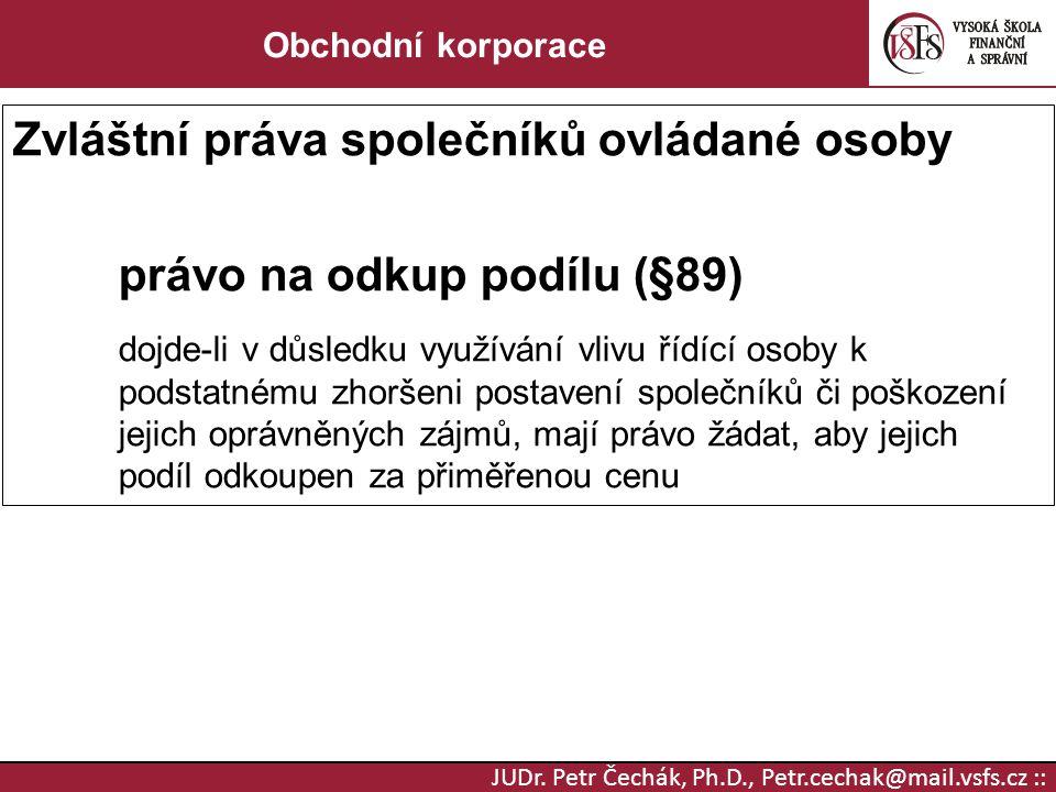 Zvláštní práva společníků ovládané osoby právo na odkup podílu (§89)