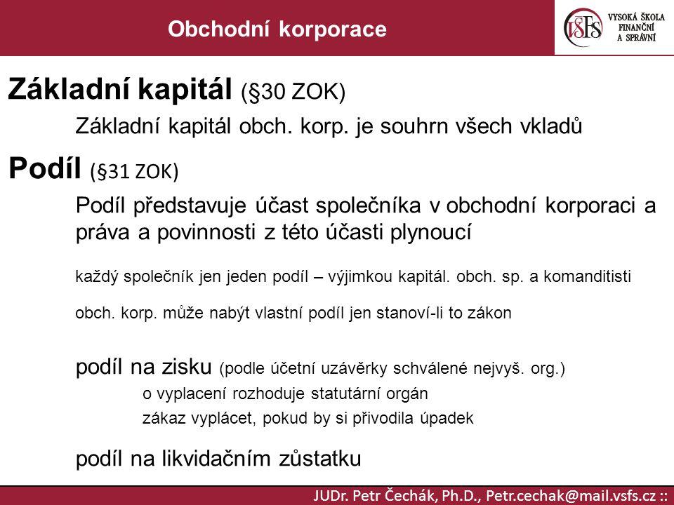 Základní kapitál (§30 ZOK) Podíl (§31 ZOK)