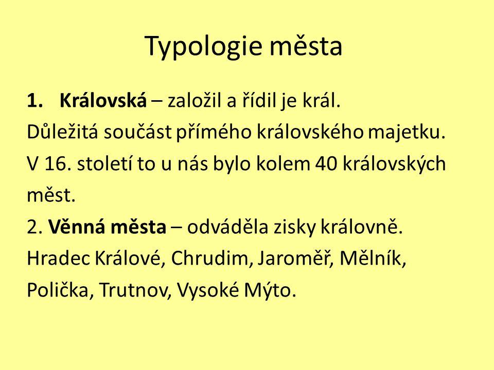 Typologie města Královská – založil a řídil je král.