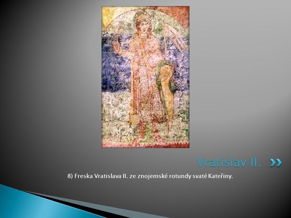 8) Freska Vratislava II. ze znojemské rotundy svaté Kateřiny.