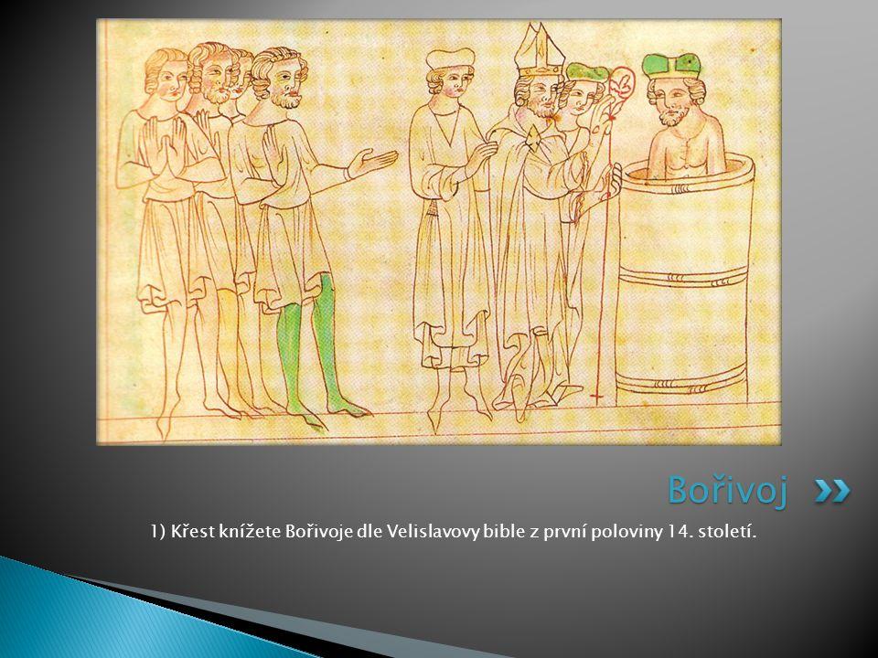 Bořivoj 1) Křest knížete Bořivoje dle Velislavovy bible z první poloviny 14. století.