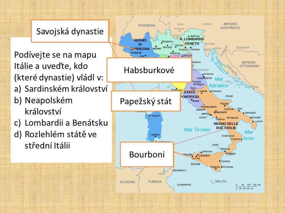 Savojská dynastie Podívejte se na mapu Itálie a uveďte, kdo (které dynastie) vládl v: Sardinském království.
