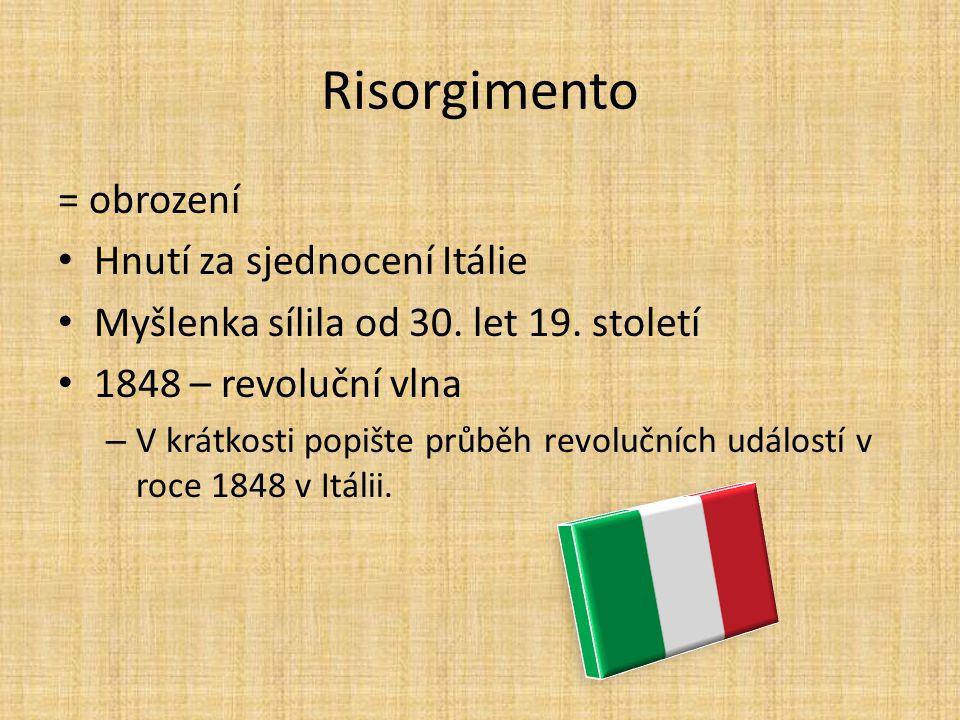 Risorgimento = obrození Hnutí za sjednocení Itálie