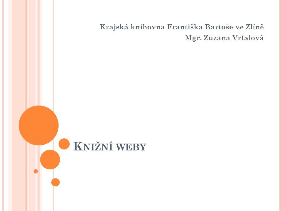 Krajská knihovna Františka Bartoše ve Zlíně Mgr. Zuzana Vrtalová