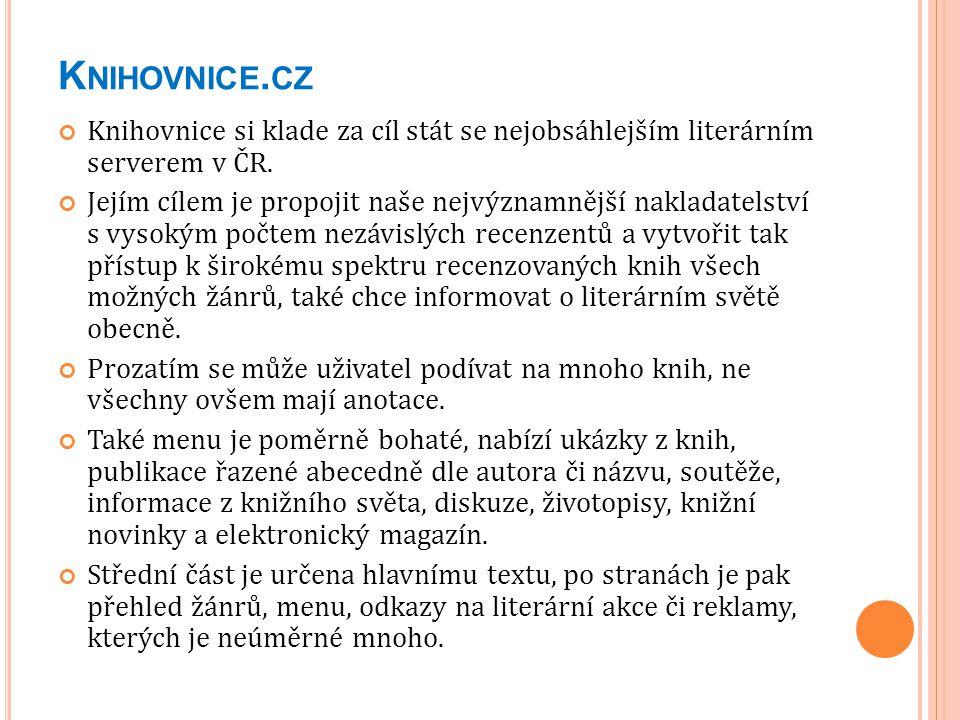 Knihovnice.cz Knihovnice si klade za cíl stát se nejobsáhlejším literárním serverem v ČR.