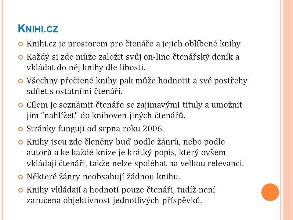 Knihi.cz Knihi.cz je prostorem pro čtenáře a jejich oblíbené knihy