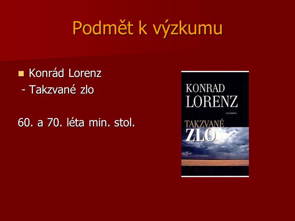 Podmět k výzkumu Konrád Lorenz - Takzvané zlo