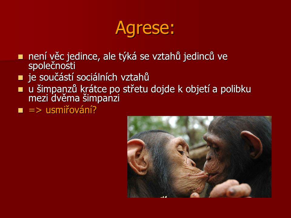 Agrese: není věc jedince, ale týká se vztahů jedinců ve společnosti