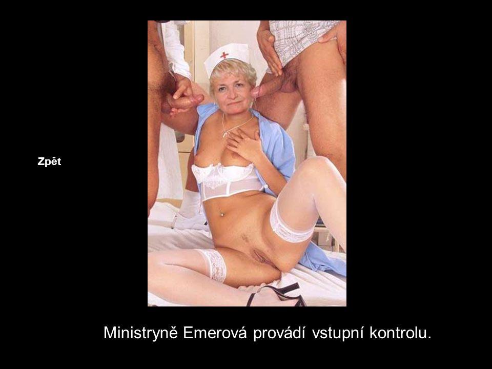 Ministryně Emerová provádí vstupní kontrolu.