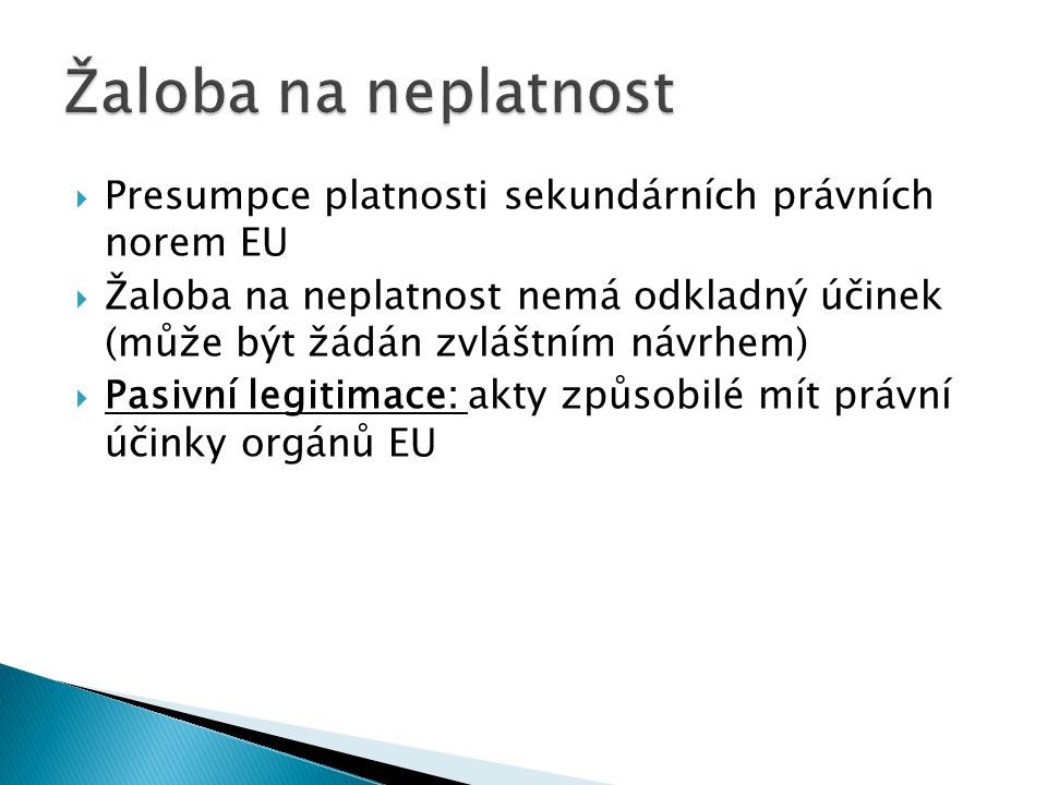 Žaloba na neplatnost Presumpce platnosti sekundárních právních norem EU.