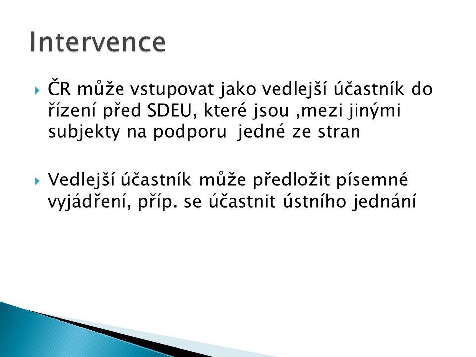 Intervence ČR může vstupovat jako vedlejší účastník do řízení před SDEU, které jsou ,mezi jinými subjekty na podporu jedné ze stran.