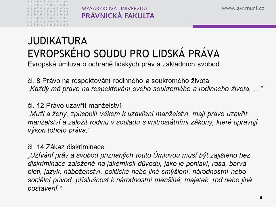 JUDIKATURA EVROPSKÉHO SOUDU PRO LIDSKÁ PRÁVA Evropská úmluva o ochraně lidských práv a základních svobod čl.