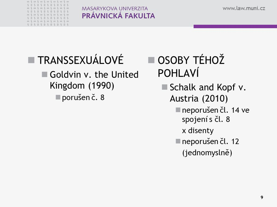 TRANSSEXUÁLOVÉ OSOBY TÉHOŽ POHLAVÍ