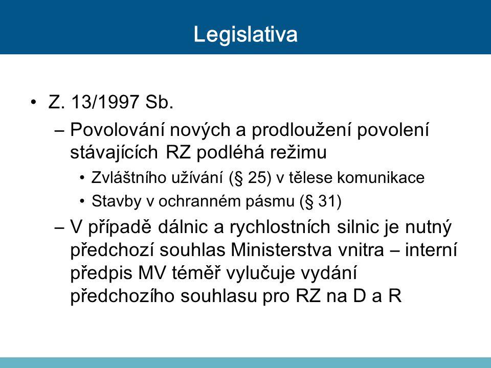 Legislativa Z. 13/1997 Sb. Povolování nových a prodloužení povolení stávajících RZ podléhá režimu.