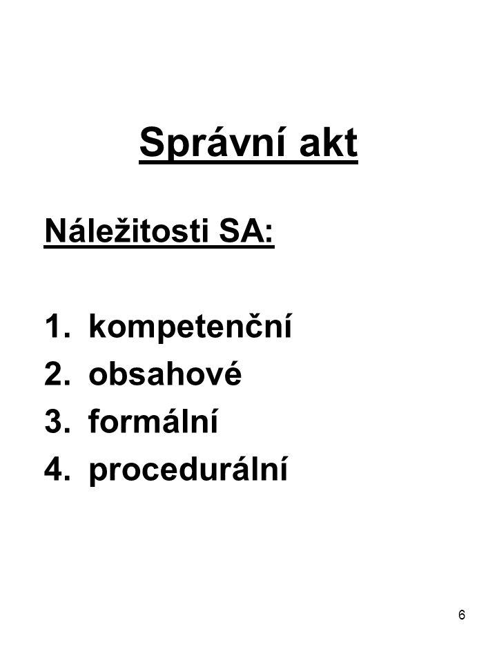 Náležitosti SA: kompetenční obsahové formální procedurální