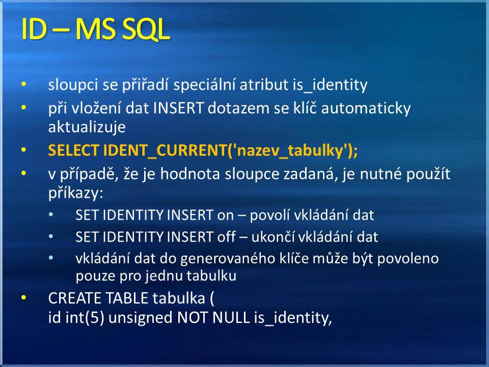 ID – MS SQL sloupci se přiřadí speciální atribut is_identity